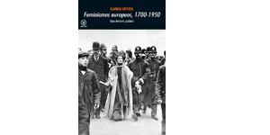 Feminismos europeos, 1700-1950: Una historia política