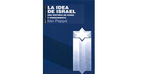 La idea de Israel una historia de poder y conocimiento