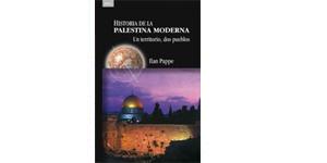 Historia de la Palestina Moderna. Un territorio, dos pueblos