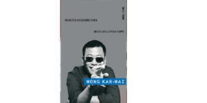 Wong Kar-Wai. Grietas en el espacio – tiempo