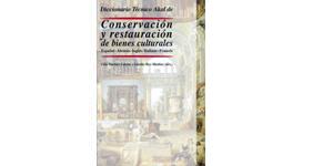Diccionario técnico Akal de conservación y restauración de bienes culturales Español-Alemán-Inglés-Italiano-Francés