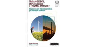 Trabajo decente, empleos verdes y economía sostenible. Soluciones para el cambio climático y el desarrollo sostenible.