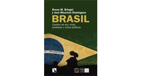 Brasil Cambio de era: crisis, protestas y ciclos políticos