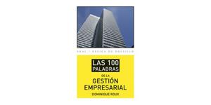 Las 100 palabras de la gestión empresarial