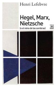 Hegel Marx Nietzsche